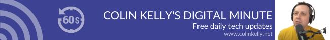 Colin Kelly's Digital Minute